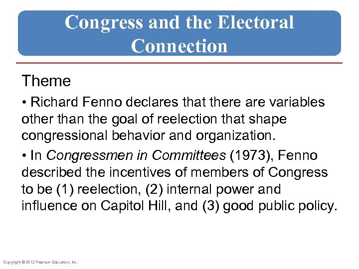 Congress and the Electoral Connection Theme • Richard Fenno declares that there are variables