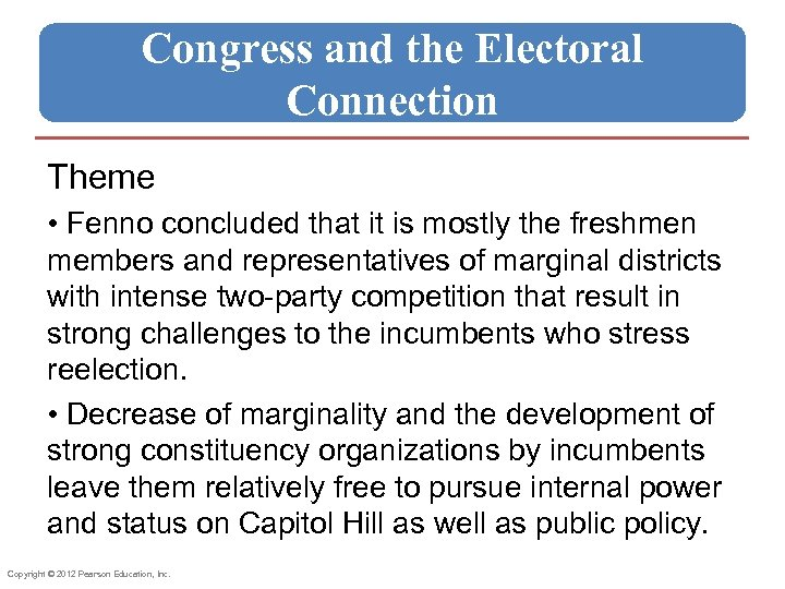 Congress and the Electoral Connection Theme • Fenno concluded that it is mostly the