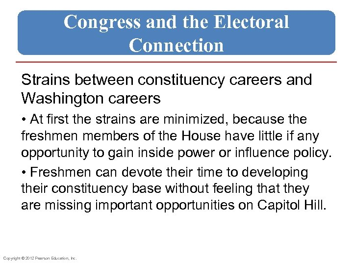 Congress and the Electoral Connection Strains between constituency careers and Washington careers • At