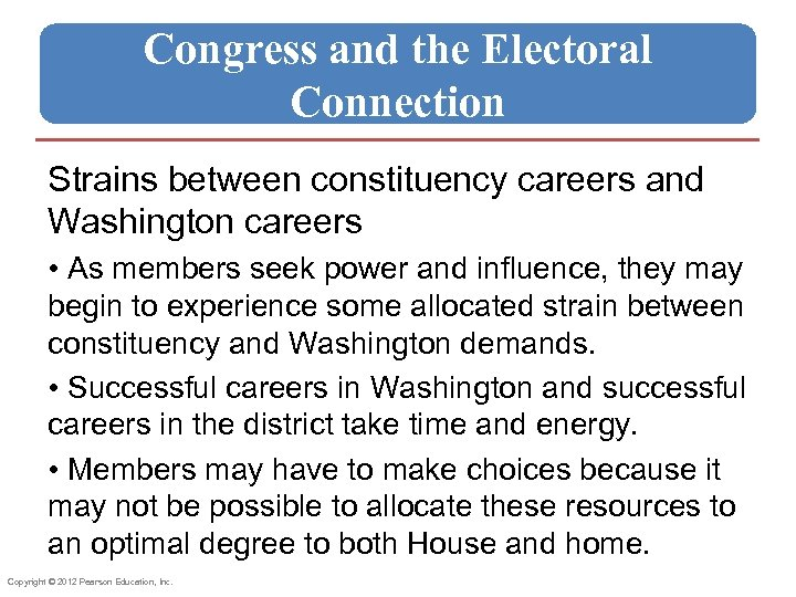 Congress and the Electoral Connection Strains between constituency careers and Washington careers • As