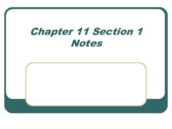 Chapter 11 Section 1 Notes