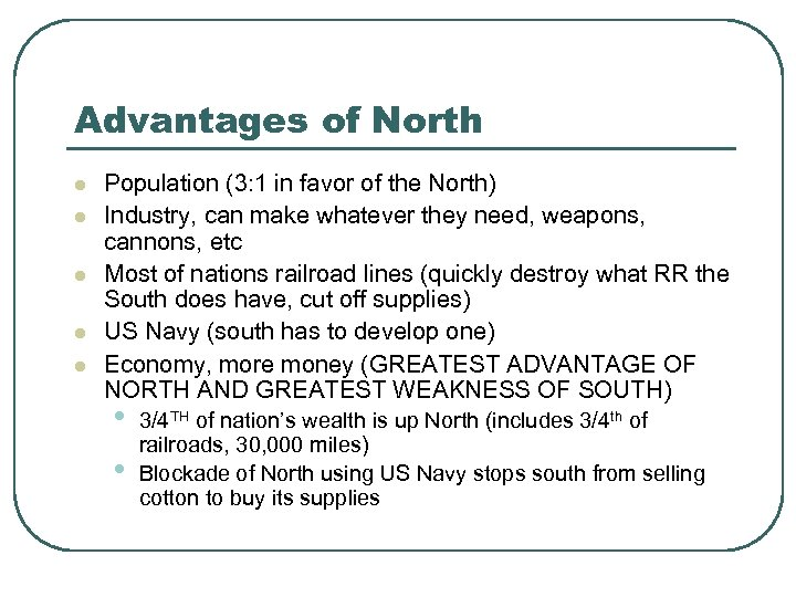 Advantages of North l l l Population (3: 1 in favor of the North)