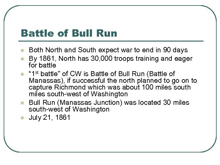 Battle of Bull Run l l l Both North and South expect war to