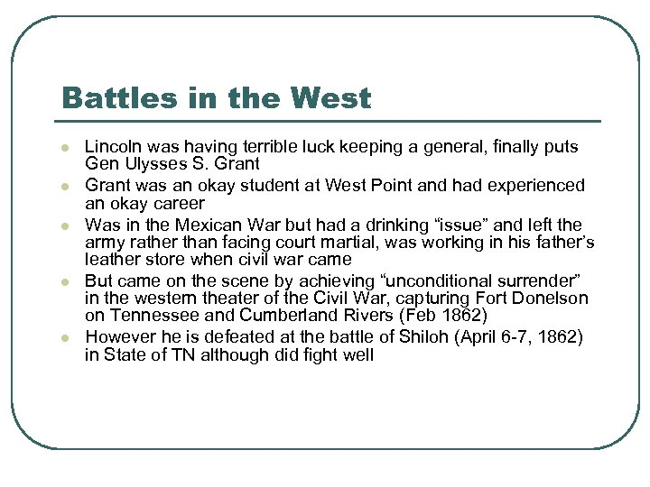 Battles in the West l l l Lincoln was having terrible luck keeping a