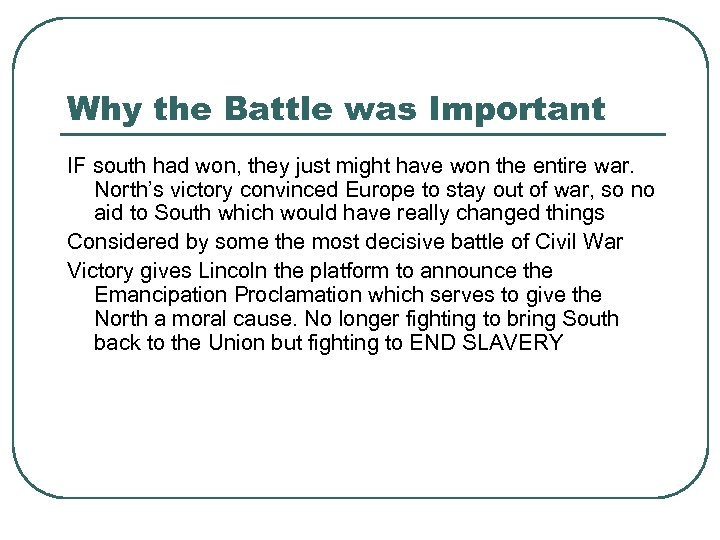 Why the Battle was Important IF south had won, they just might have won