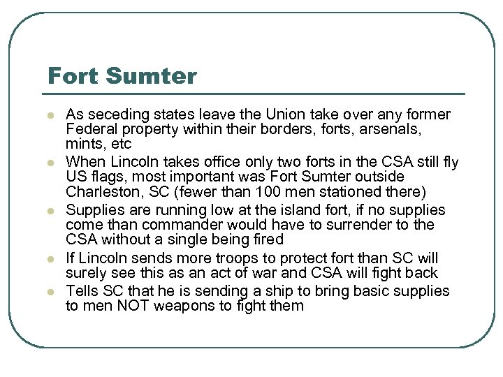 Fort Sumter l l l As seceding states leave the Union take over any