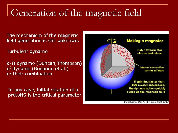 Generation of the magnetic field The mechanism of the magnetic field generation is still