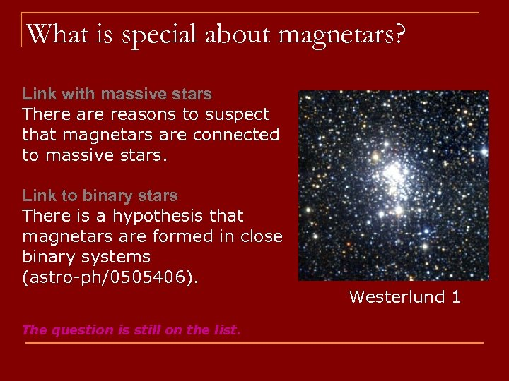 What is special about magnetars? Link with massive stars There are reasons to suspect
