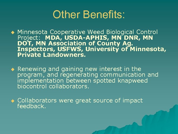 Other Benefits: u Minnesota Cooperative Weed Biological Control Project: MDA, USDA-APHIS, MN DNR, MN