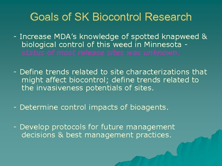 Goals of SK Biocontrol Research - Increase MDA's knowledge of spotted knapweed & biological
