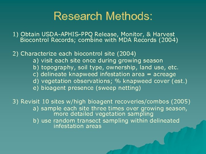 Research Methods: 1) Obtain USDA-APHIS-PPQ Release, Monitor, & Harvest Biocontrol Records; combine with MDA