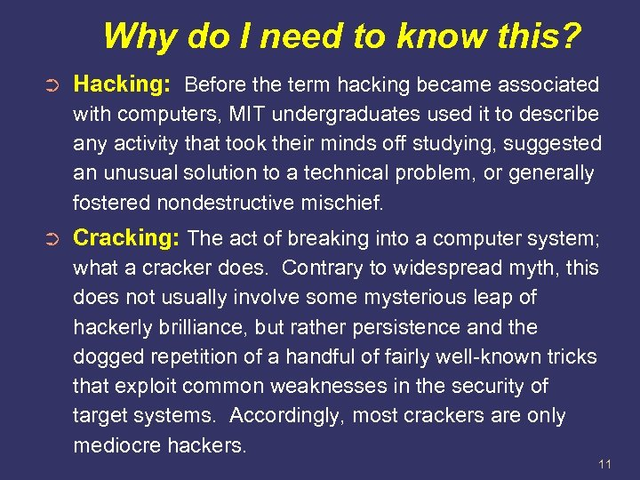 Why do I need to know this? ➲ Hacking: Before the term hacking became