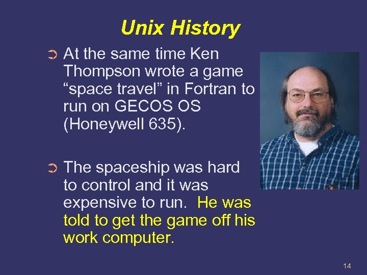 "Unix History ➲ At the same time Ken Thompson wrote a game ""space travel"""