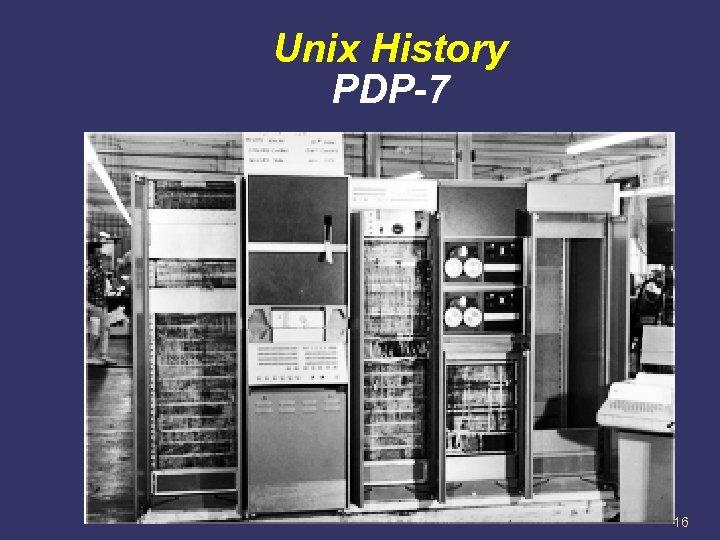 Unix History PDP-7 16