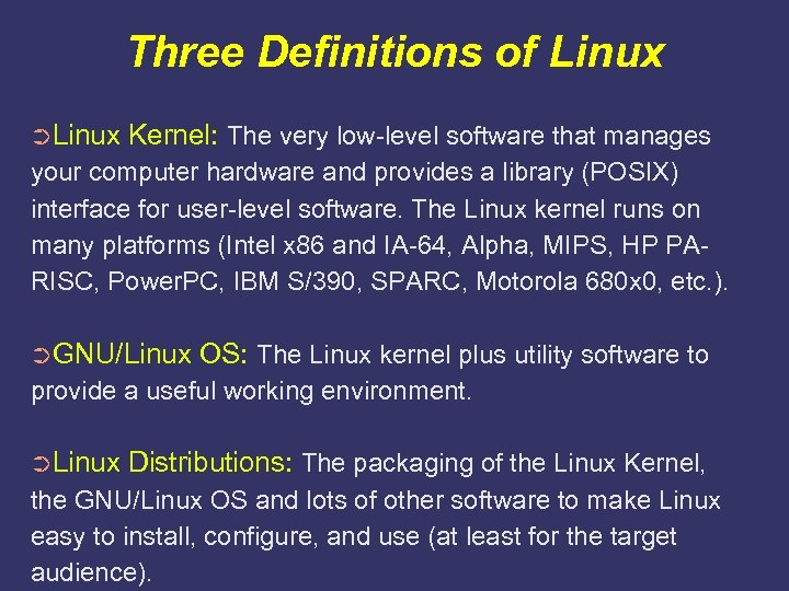 Three Definitions of Linux ➲Linux Kernel: The very low-level software that manages your computer
