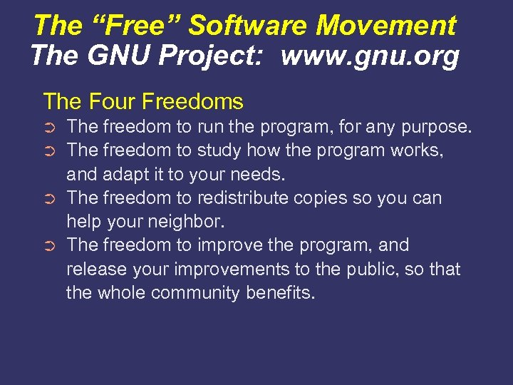 "The ""Free"" Software Movement The GNU Project: www. gnu. org The Four Freedoms ➲"
