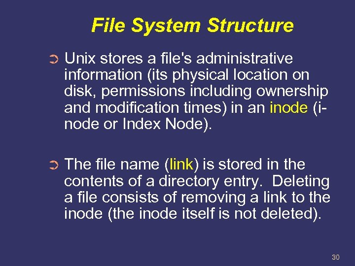 File System Structure ➲ Unix stores a file's administrative information (its physical location on