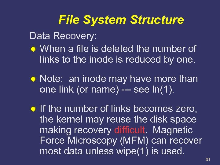 File System Structure Data Recovery: When a file is deleted the number of links