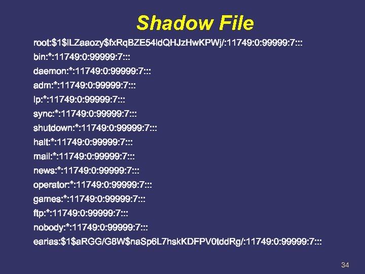 Shadow File root: $1$l. LZaaozy$fx. Rq. BZE 54 ld. QHJz. Hw. KPWj/: 11749: 0: