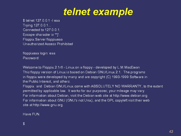 telnet example $ telnet 127. 0. 0. 1 -l eaa Trying 127. 0. 0.