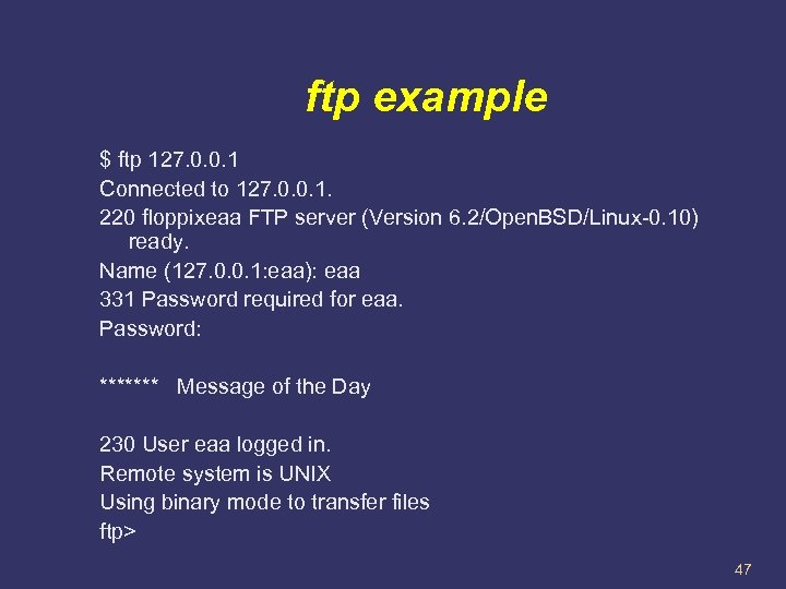ftp example $ ftp 127. 0. 0. 1 Connected to 127. 0. 0. 1.