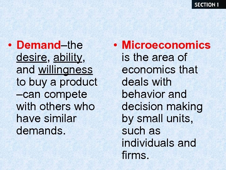• Demand–the desire, ability, and willingness to buy a product –can compete with