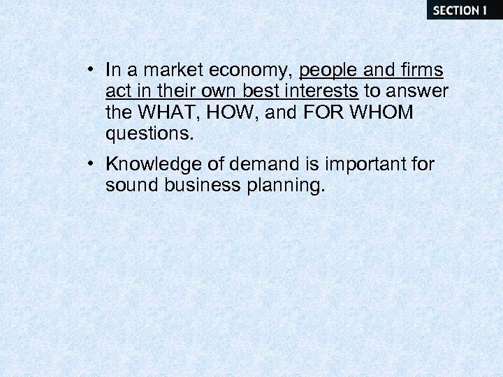 • In a market economy, people and firms act in their own best