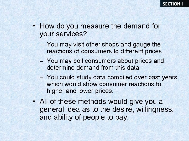 • How do you measure the demand for your services? – You may