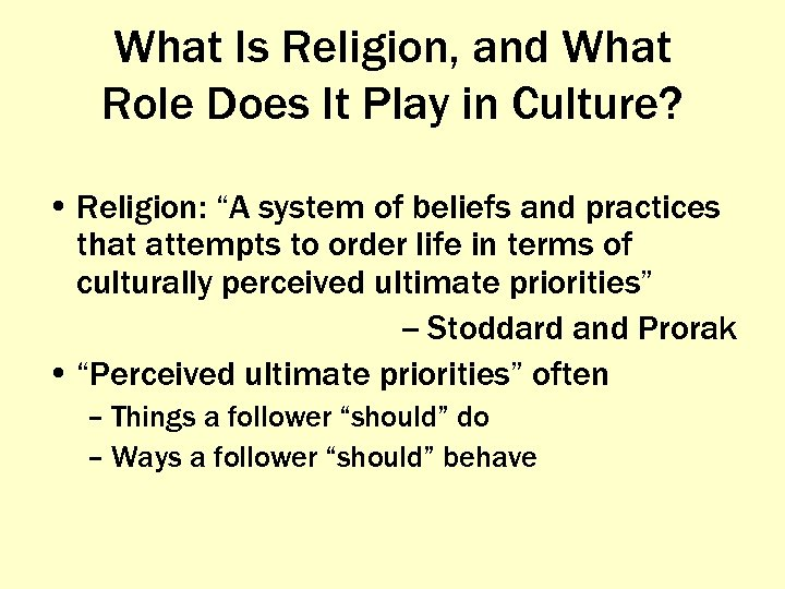 "What Is Religion, and What Role Does It Play in Culture? • Religion: ""A"