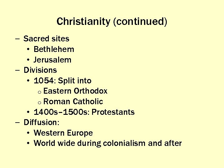 Christianity (continued) – Sacred sites • Bethlehem • Jerusalem – Divisions • 1054: Split