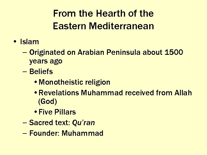 From the Hearth of the Eastern Mediterranean • Islam – Originated on Arabian Peninsula