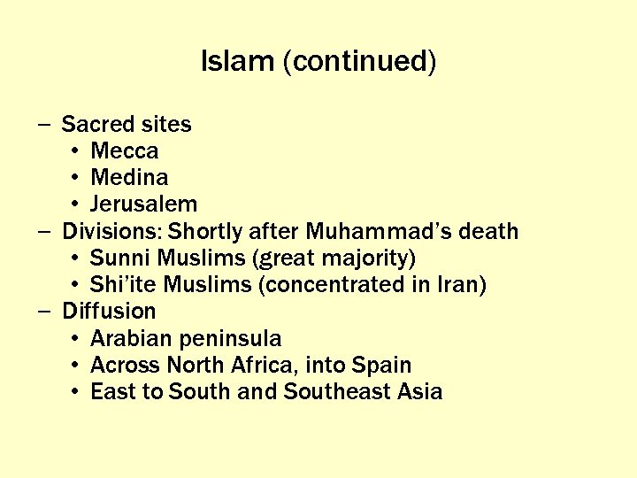 Islam (continued) – Sacred sites • Mecca • Medina • Jerusalem – Divisions: Shortly