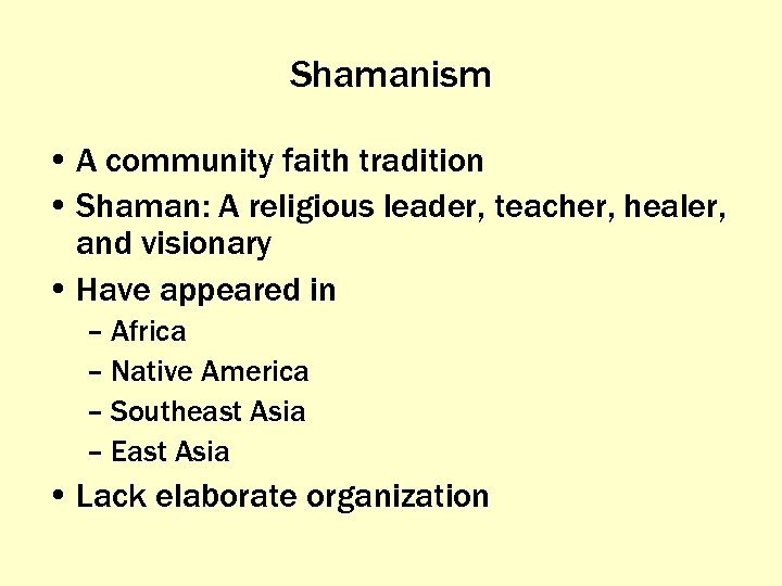Shamanism • A community faith tradition • Shaman: A religious leader, teacher, healer, and