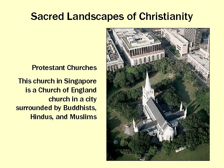 Sacred Landscapes of Christianity Protestant Churches This church in Singapore is a Church of