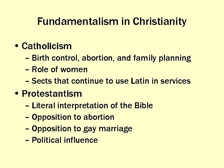 Fundamentalism in Christianity • Catholicism – Birth control, abortion, and family planning – Role