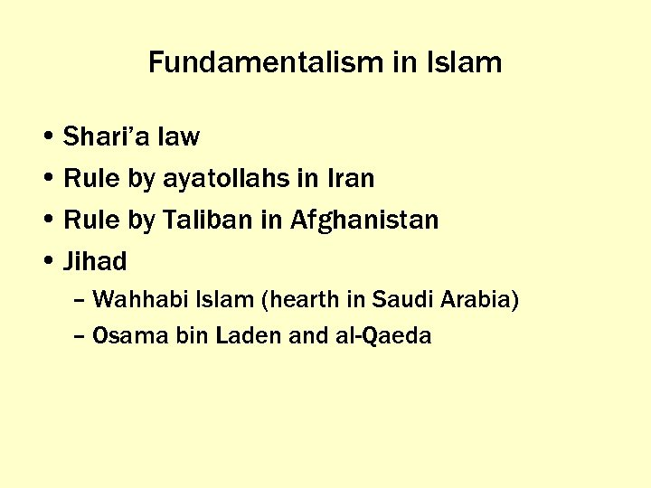 Fundamentalism in Islam • Shari'a law • Rule by ayatollahs in Iran • Rule