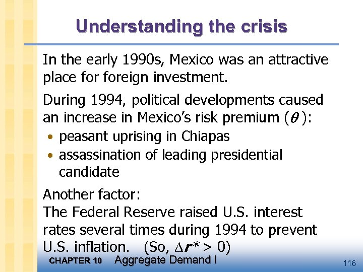 Understanding the crisis In the early 1990 s, Mexico was an attractive place foreign