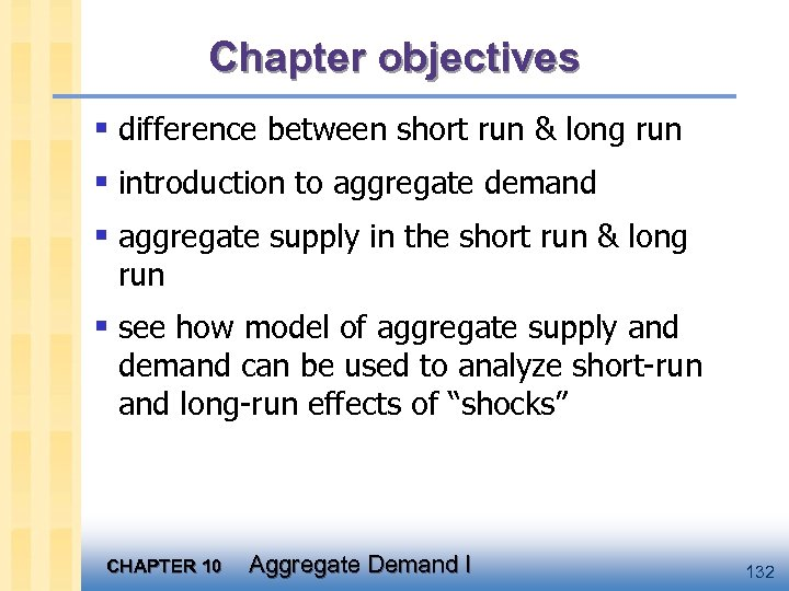 Chapter objectives § difference between short run & long run § introduction to aggregate