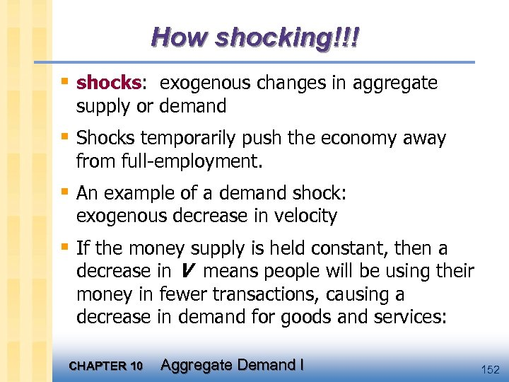 How shocking!!! § shocks: exogenous changes in aggregate supply or demand § Shocks temporarily