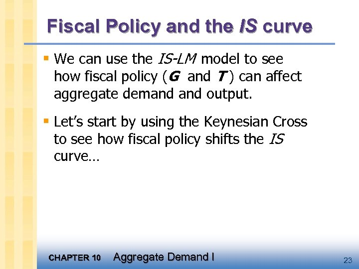 Fiscal Policy and the IS curve § We can use the IS-LM model to