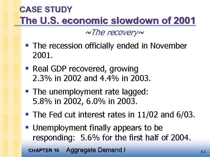 CASE STUDY The U. S. economic slowdown of 2001 ~The recovery~ § The recession