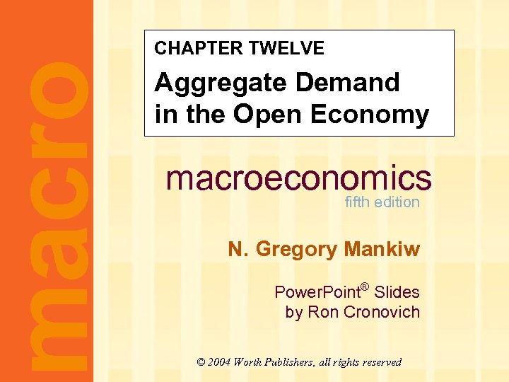 macro CHAPTER TWELVE CHAPTER TEN Aggregate Demand I Aggregate Demand in the Open Economy