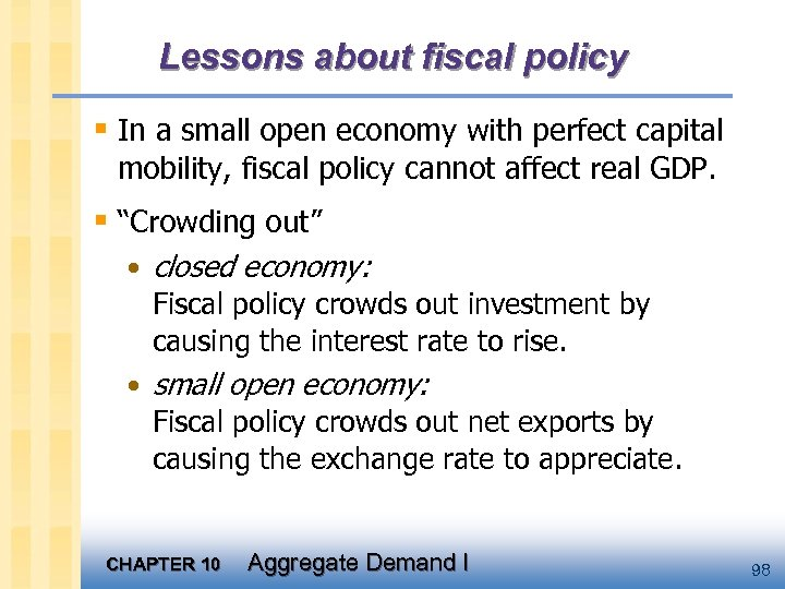 Lessons about fiscal policy § In a small open economy with perfect capital mobility,