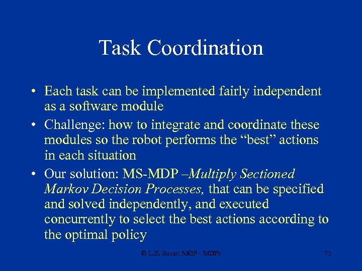 Task Coordination • Each task can be implemented fairly independent as a software module