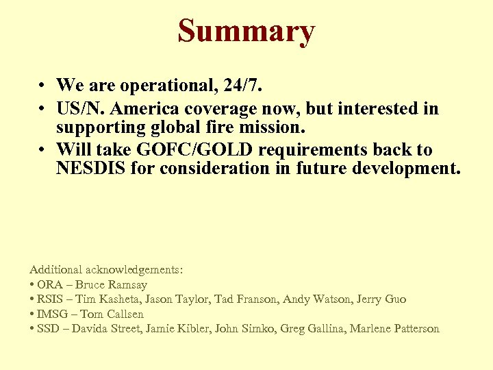 Summary • We are operational, 24/7. • US/N. America coverage now, but interested in