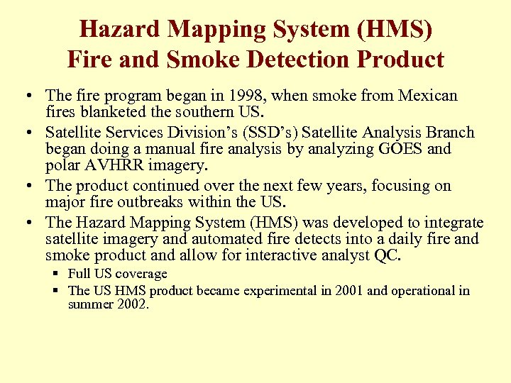 Hazard Mapping System (HMS) Fire and Smoke Detection Product • The fire program began