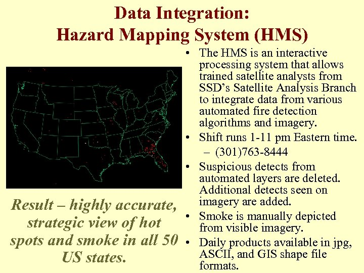 Data Integration: Hazard Mapping System (HMS) Result – highly accurate, strategic view of hot