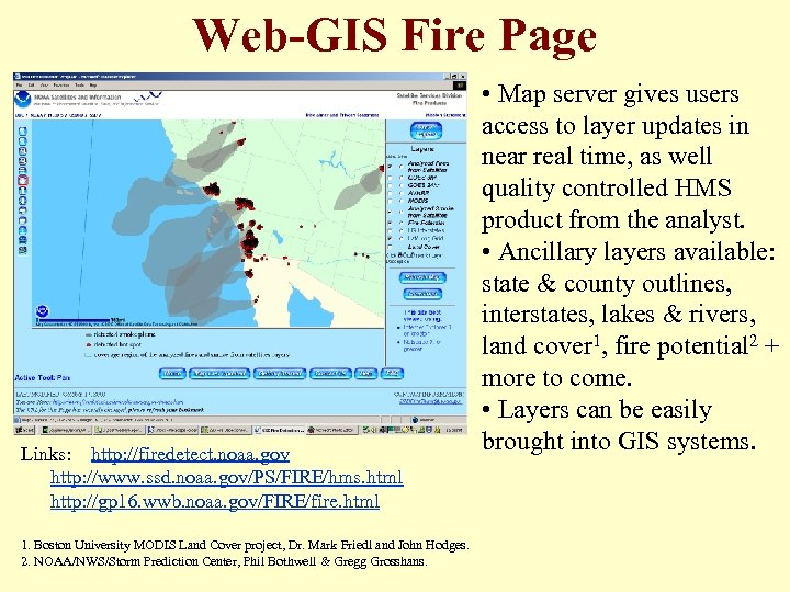 Web-GIS Fire Page Links: http: //firedetect. noaa. gov http: //www. ssd. noaa. gov/PS/FIRE/hms. html