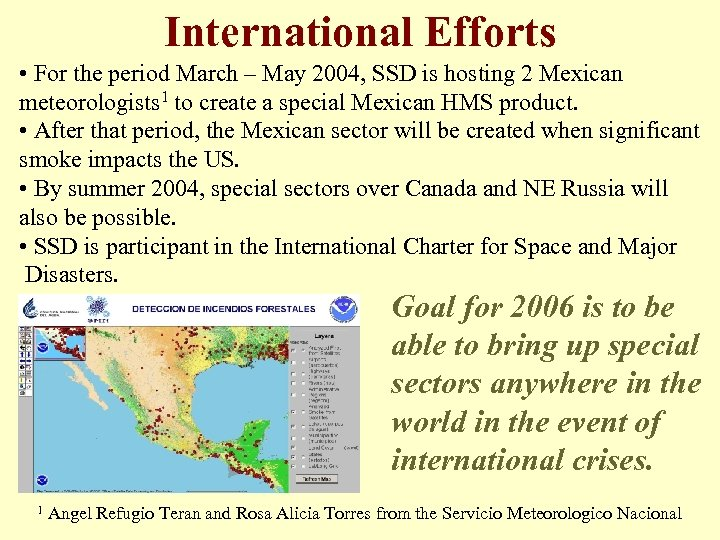 International Efforts • For the period March – May 2004, SSD is hosting 2