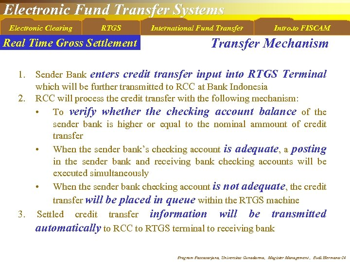 Electronic Fund Transfer Systems Electronic Clearing RTGS Real Time Gross Settlement 1. 2. 3.